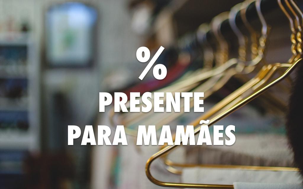 Descontos de até 40% nos presente para as mães em Embu das Artes
